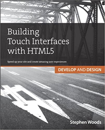 Building Touch Interfaces with HTML5: Develop and Design