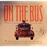 On the Bus: The Complete Guide to the Legendary Trip of Ken Kesey and the Merry Pranksters and the Birth of