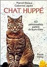 Chat huppé. 60 personnalités parlent de leurs chats par Bisiaux