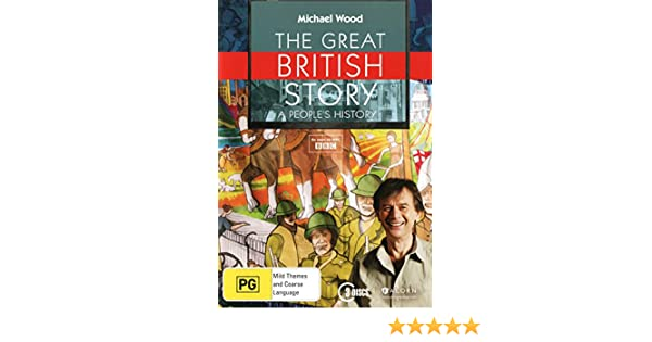 Amazon Com Michael Wood The Great British Story A People S History