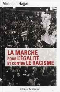 La marche pour l'égalité et contre le racisme par Abdellali Hajjat