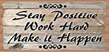 Stay Positive- Work Hard-Make It Happen