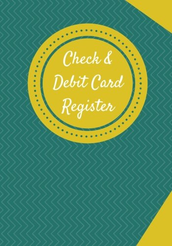 Read Online Check & Debit Card Register (BONUS Notes area/7 X 10 inches): Checkbook Register/Transaction Register (Debit Card & Check Registers) PDF