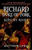 img - for Richard, Duke of York: King by Right book / textbook / text book
