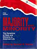 Majority and Minority : The Dynamics of Race and Ethnicity in American Life, Yetman, Norman R., 0205129501