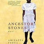Ancestor Stones | Aminatta Forna