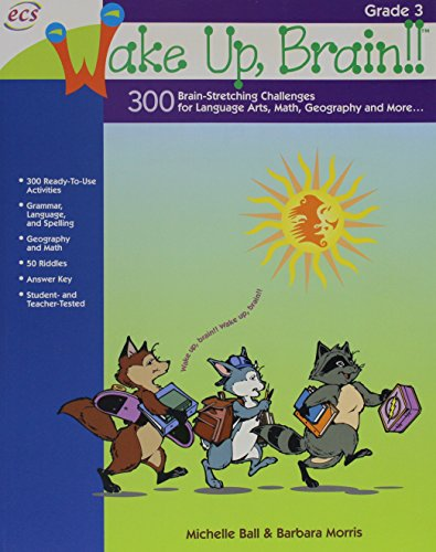 Wake Up, Brain!! 300 Brain-Stretching Challenges for Language Arts, Math, Geography and More, Grade 3