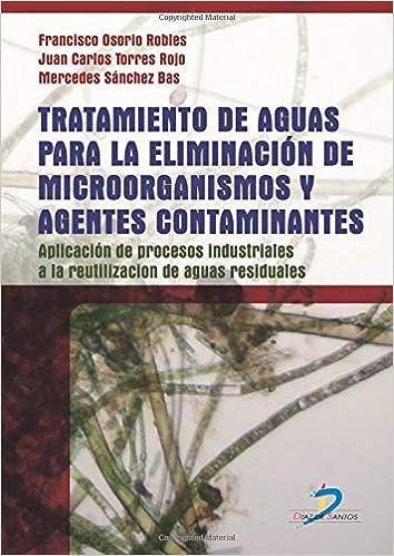 Tratamiento De Aguas Para La Eliminación De Microorganismos Y Agentes Contaminantes Spanish Edition Vv Aa Vv Aa 9788479789039 Books