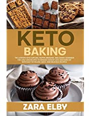 Keto Baking: The Ultimate Keto Cupcake, Muffin, Brownie, and Cookie Cookbook for Low Carb Recipes to Enhance Weight Loss and Burn Fat with Easy to Follow, Quick, and Delicious Recipes!
