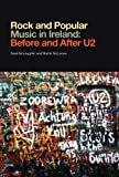 Rock and Popular Music in Ireland: Before and After U2