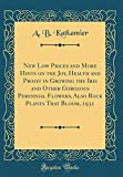 Amazon / Forgotten Books: New Low Prices and More Hints on the Joy, Health and Profit in Growing the Iris and Other Gorgeous Perennial Flowers, Also Rock Plants That Bloom, 1931 Classic Reprint (A B Katkamier)