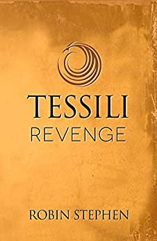 Tessili Revenge (Chronicles of the Tessilari Book 3) by [Stephen, Robin]