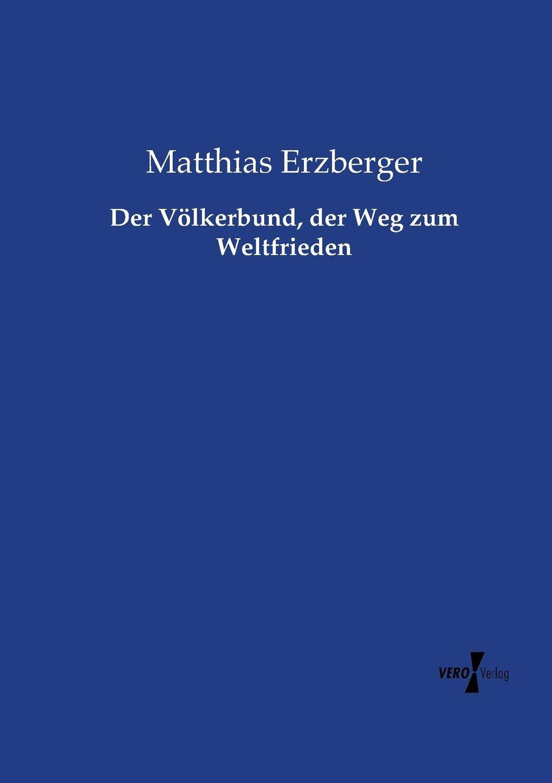 Der Volkerbund, Der Weg Zum Weltfrieden (German Edition) PDF