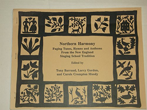 Northern Harmony: Fuging Tunes, Hymns and Anthems from the New England Singing School Tradition
