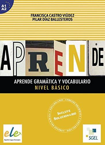 Aprende gramática y vocabulario Nivel Básico (Nueva edición): Buch (mit Lösungen)