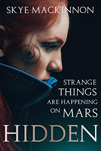 Hidden: A sci-fi reverse harem (The Mars Diaries Book 2)