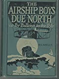 img - for #3: The Airship Boys Due North; Or, By Ballloon to the Pole book / textbook / text book