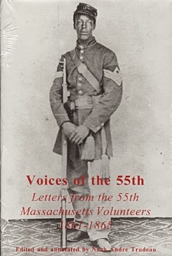 Voices of the 55th: Letters from the 55th Massachusetts Volunteers, 1861-1865