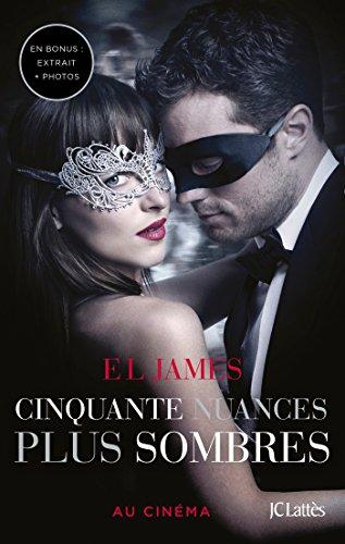 Cinquante Nuances Plus Sombres  Fifty Shades, Tome 2  - édition Bonus : Extrait Inédit Et Photos - Au Cinema French Edition