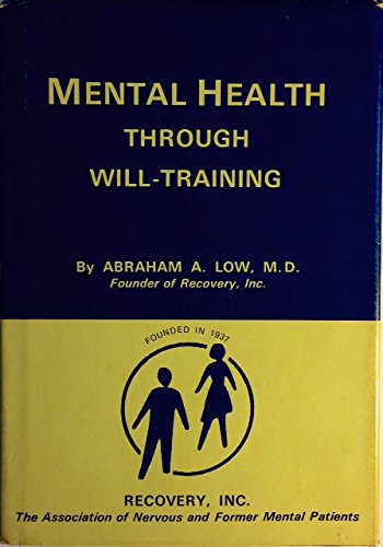 Mental Health Through Will-Training (A System of Self-Help In Psychotherapy As Practiced by Recovery, ()