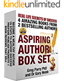 Aspiring Author Box Set - Real Life Secrets of Success: 4 Amazing Books from 2 Bestselling Authors (Your Ultimate Guide to Publishing Success)