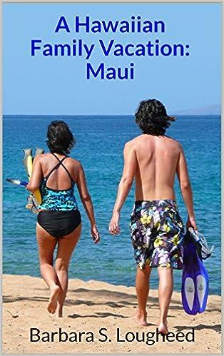 Livre pdf télécharger gratuitement A Hawaiian Family Vacation: Maui (Littérature Française) FB2 B00LGBDBZ8