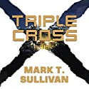 Triple Cross: A Novel Audiobook by Mark T. Sullivan Narrated by Lloyd James