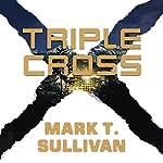 Triple Cross: A Novel | Mark T. Sullivan
