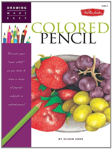 Colored Pencil Drawing Made Easy Kindle Edition By Eileen Sorg