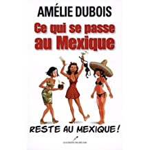 Ce qui se passe au Mexique reste au Mexique! de Dubois. Amélie Paperback