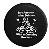 Just Another Wine Drinker with a Camping Problem Campfire Camping RV Spare Tire Cover OEM Vinyl Black 31 in