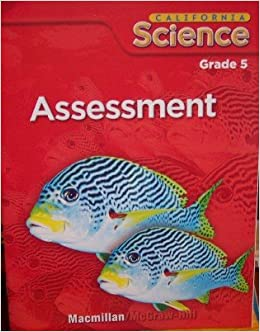 California Science, Assessment (Grade 5): Macmillan/McGraw