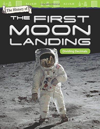 History Moon Landings - The History of the First Moon Landing: Dividing Decimals (Mathematics Readers)