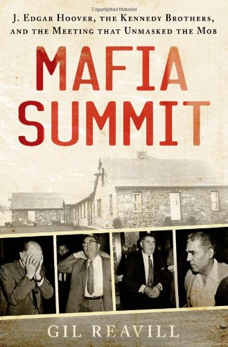 Mafia Summit: J. Edgar Hoover, the Kennedy Brothers, and the Meeting That Unmasked the Mob pdf epub