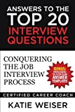 Answers to the Top 20 Interview Questions: Conquering the Job Interview Process: Bonus Downloadable Fill-in-the-Blank Answer Templates