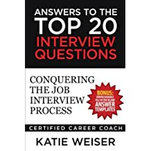 Answers to the Top 20 Interview Questions: Conquering the Job Interview Process