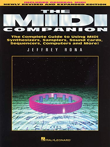 The MIDI Companion: Complete Guide to Using Midi Synthesizers, Samplers, Sound Cards, Sequencers, Computers and More