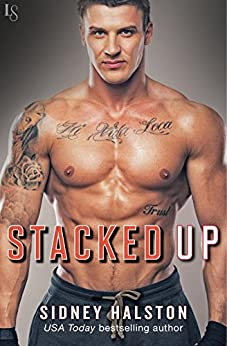 Stacked Up: Worth the Fight Series by [Halston, Sidney]