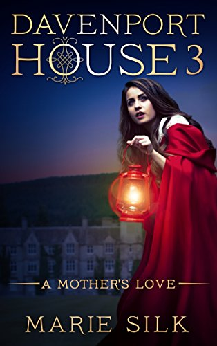 Book: Davenport House 3 - A Mother's Love by Marie Silk