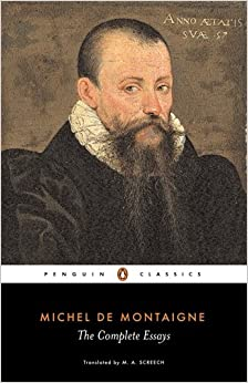 montaigne essays screech When he took up the writing of his essays, in 1572, montaigne was the first  (in  ma screech's lucid new translation, the text of montaigne's essays runs to.