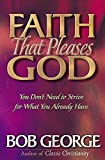 Faith That Pleases God: You Don't Need to Strive for What You Already Have