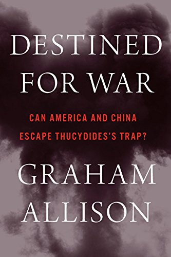 Predetermined for War: Can America and China Escape Thucydides's Trap?