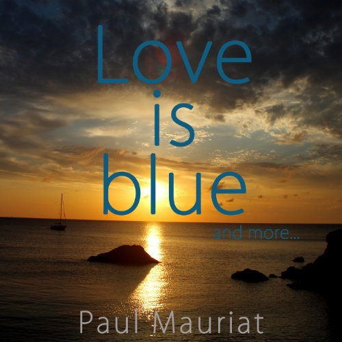 ... Love Is Blue And More.