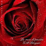 La Rosa de Pasion [The Rose of Passion] | Gustavo Adolpho Becquer