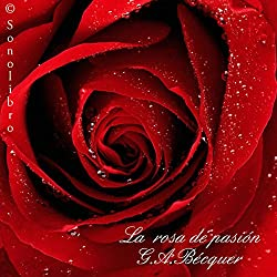 La Rosa de Pasion [The Rose of Passion]