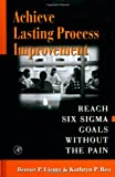 img - for Achieve Lasting Process Improvement book / textbook / text book