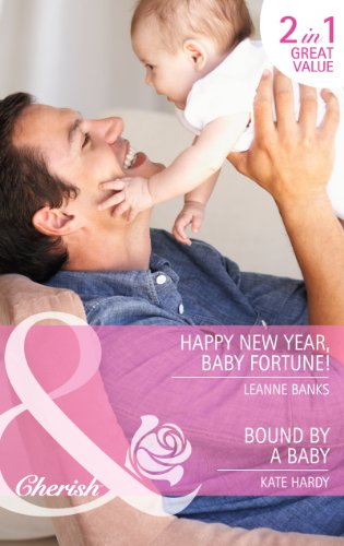 book cover of Happy New Year, Baby Fortune! / Bound by a Baby