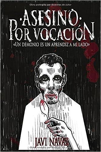 Asesino por vocación: Un demonio es un aprendiz a mi lado Terror: Amazon.es: Javi Navas: Libros