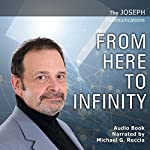 From Here to Infinity: The Joseph Communications Series, Book 6 | Michael G. Reccia