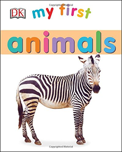 My First Animals (My First Books) - First Animal Book